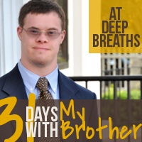 31 Days with My Brother:  Love, Marriage and Milestones