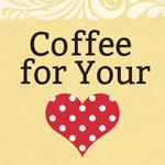 Coffee for Your Heart: Imprints of Joy