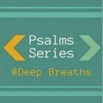 Psalm 104: His Presence, My Purpose