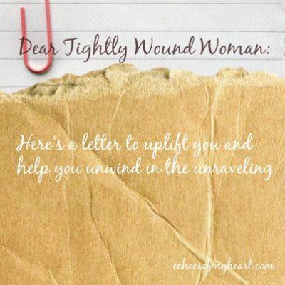 Dear Tightly Wound Woman (RESToration)