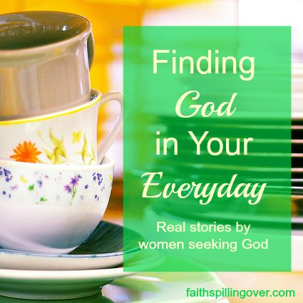 Finding God in your everyday series by Betsy DeCruz