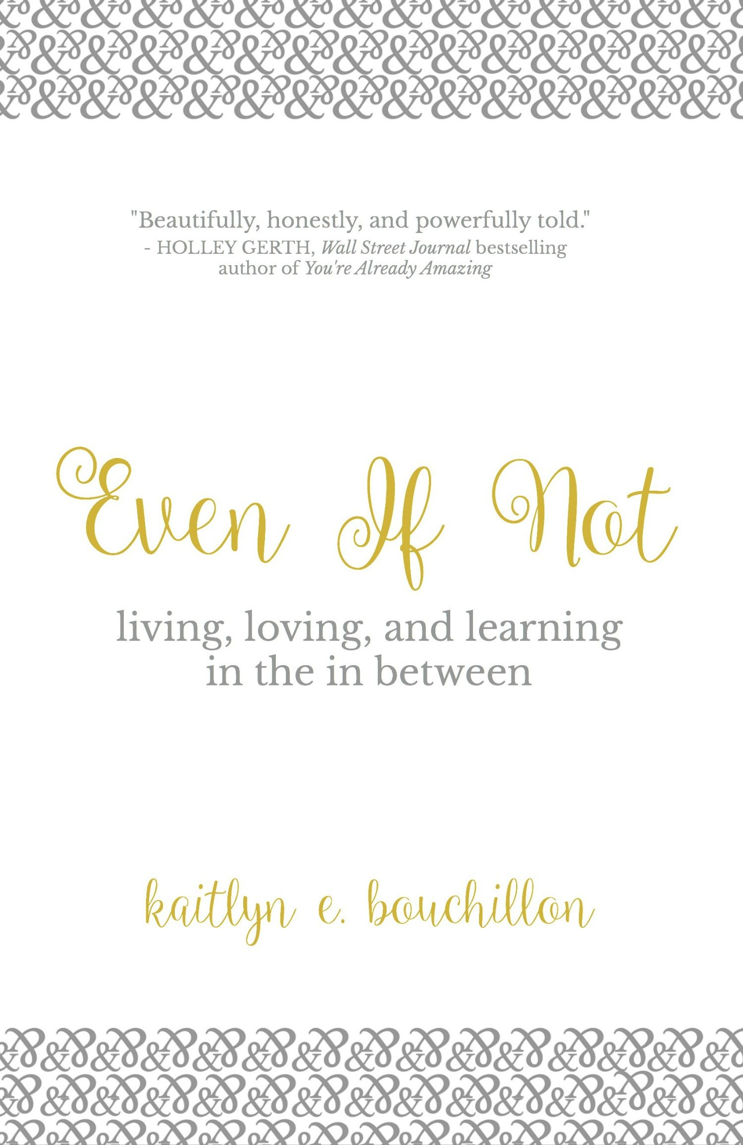 Interview with Kaitlyn Bouchillon (Author of Even If Not)