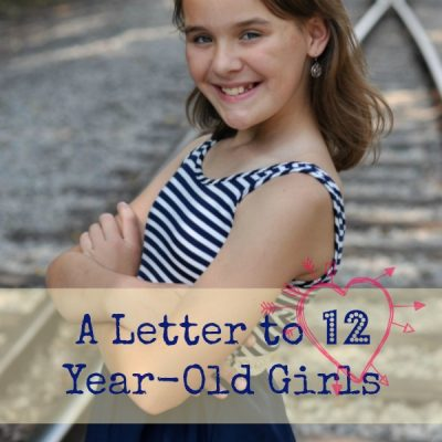 A Letter to 12 Year-Old Girls