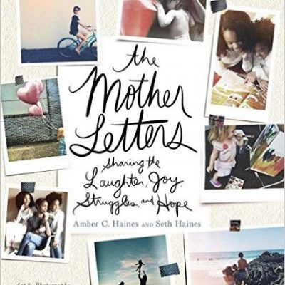 The Mother Letters by Haines and Haines