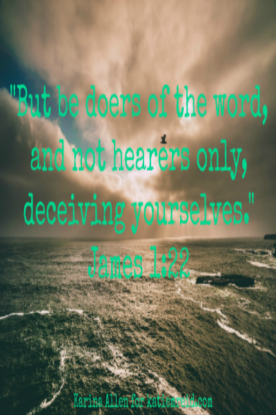 Be hearers of the Word verse image by Karina Allen