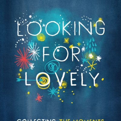 Interview with Annie F. Downs (Author of Looking for Lovely)