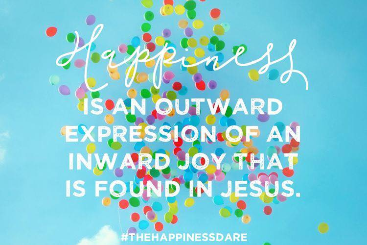 Happiness is an expression of inward joy found in Jesus quote by Jennifer Dukes Lee, author of The Happiness Dare