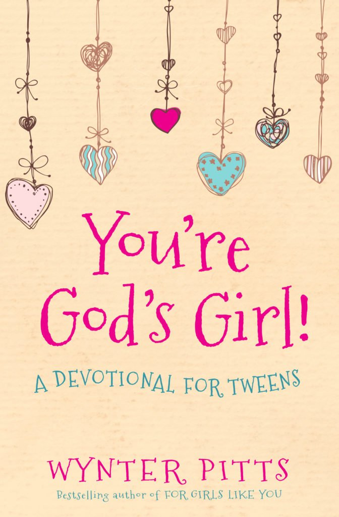 You're God's Girl Tween Devotional by Wynter Pitts