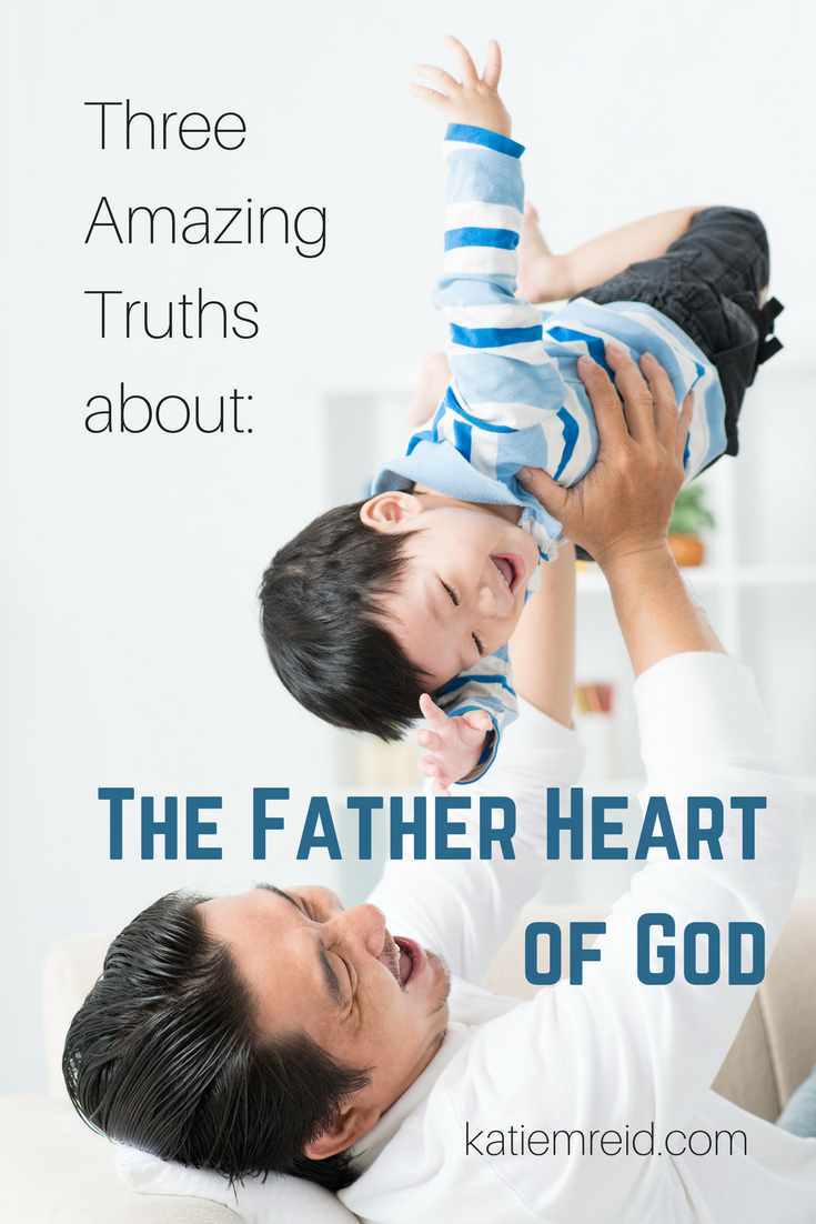 Three Amazing Truths about the Father's Heart Toward You