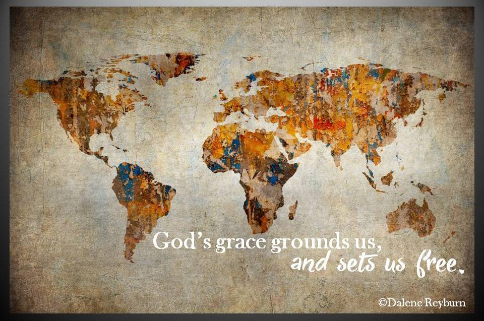God's grace gounds and frees us quote by Dalene Reyburn