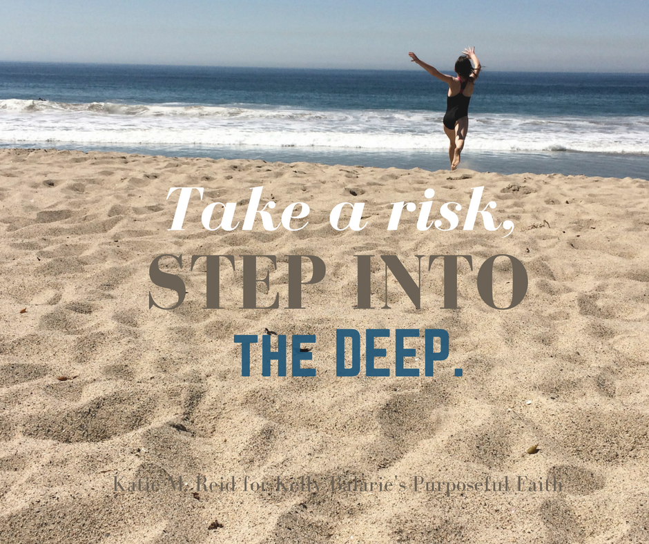 Take a risk and step into the deep waters of faith quote by Katie M. Reid