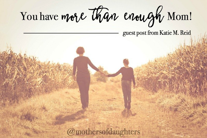 God provides more than enough Mom quote by Katie M. Reid for Mothers of Daughters site