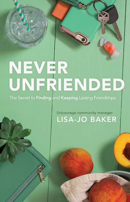Never Unfriended book by Lisa-Jo Baker