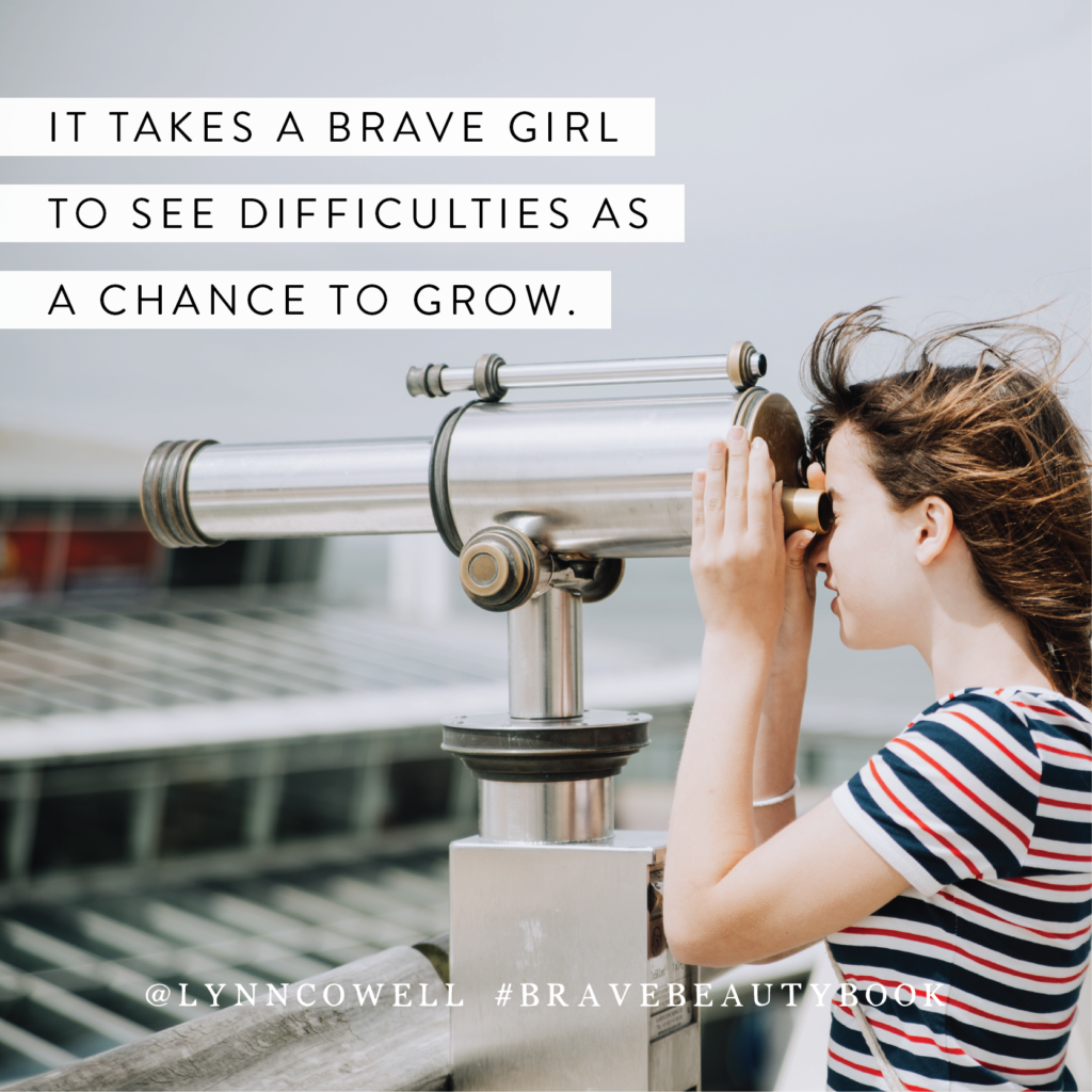 brave girl grows quote by Lynn Cowell author of Brave Beauty