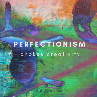 Is Perfectionism Choking Your Creativity?