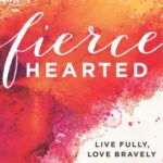 Fiercehearted book by Holley Gerth live fully love bravely linkup