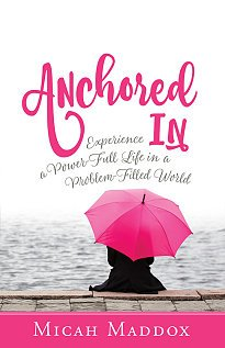 Anchored In book by Micah Maddox