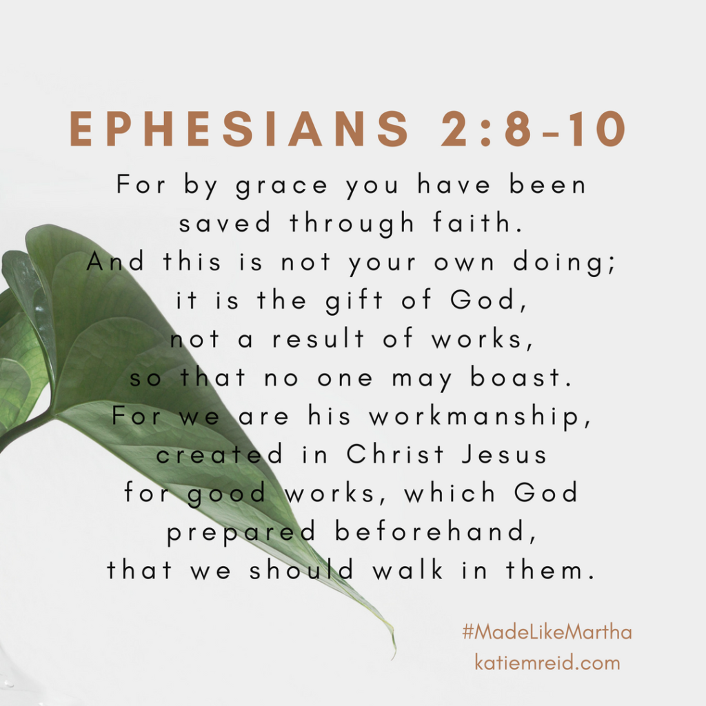 Ephesians 2:8-10 verse from Made Like Martha bible study by Katie M. Reid published by WaterBrook