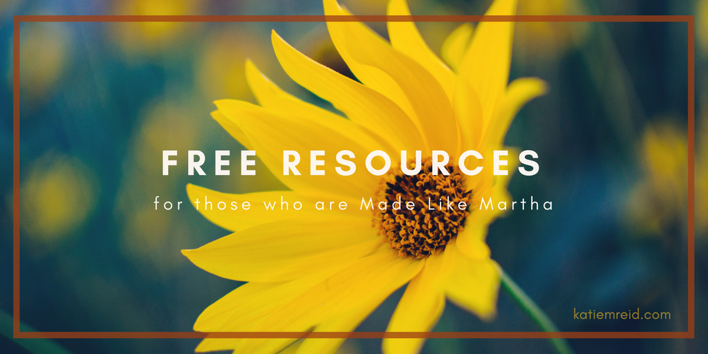 Free Resources for women who are Made Like Martha and get things done for Katie M. Reid website