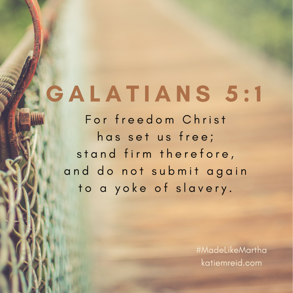 Galatians 5:1 verse from Made Like Martha book and Bibe Study by Katie M. Reid published by WaterBrook