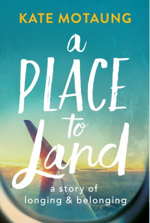 A Place to Land book by Kate Motaung published by Discovery House