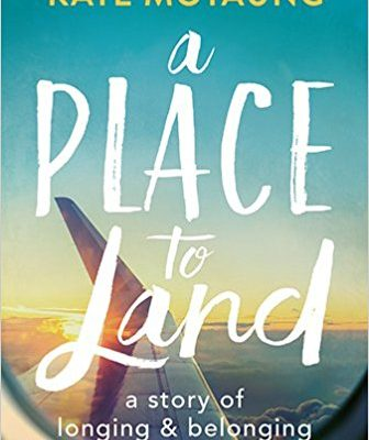 A Place to Land a story of longing and belonging by author Kate Motaung