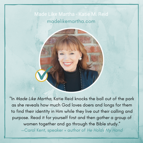Carol Kent's endorsement for Made Like Martha by Katie M. Reid