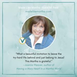 Joanna Weaver's Endorsement of Made Like Martha by Katie M. Reid