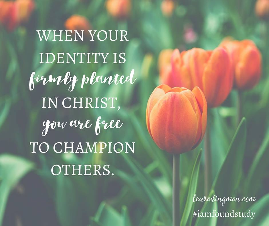 Identity in Christ champion others quote by author Laura Dingman