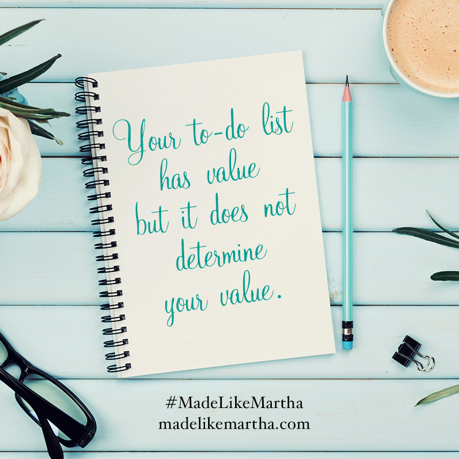 Your to-do list has value but it does not determine your value quote by Katie M. Reid author of Made Like Martha