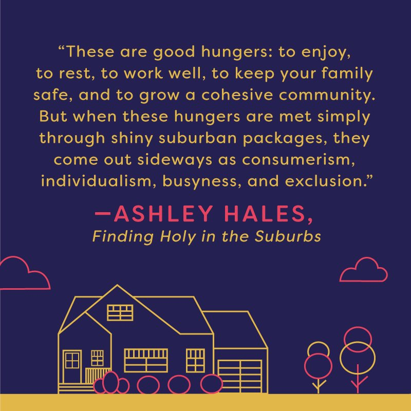 Living for God in the suburbs quote by Ashley Hales