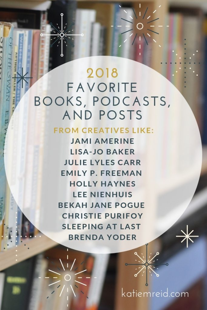 Favorite books, podcasts, and posts of 2018 by Katie M. Reid