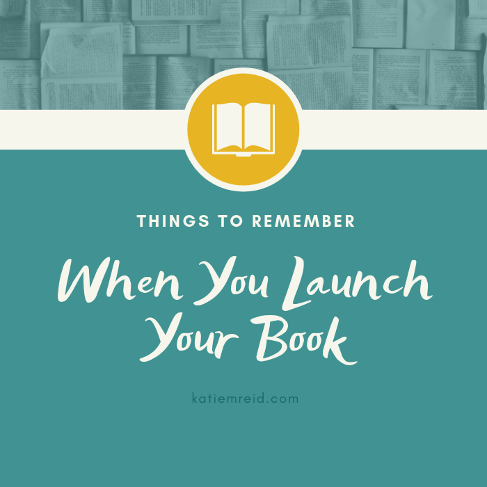 Things to remember when you launch a book with author of Made Like Martha Katie M. Reid