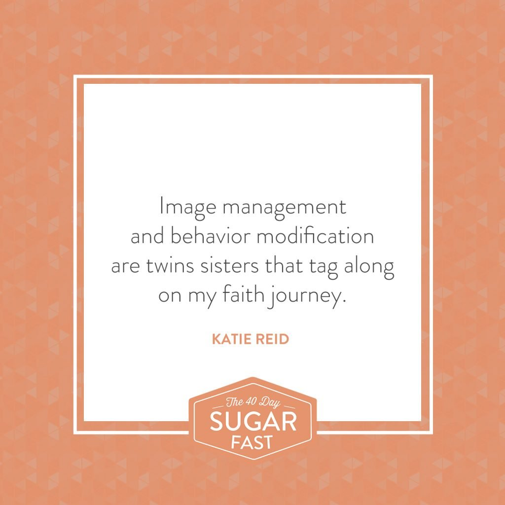 Image management and behavior modification quote by Katie M. Reid