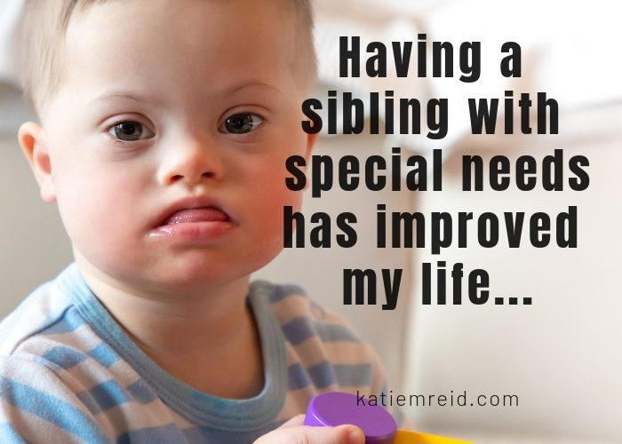 Sibling with Down Syndrome Improved Life Katie M. Reid World Down Syndrome Day