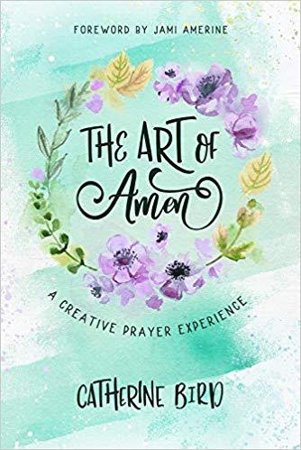 The Art of Amen book by Catherine Bird