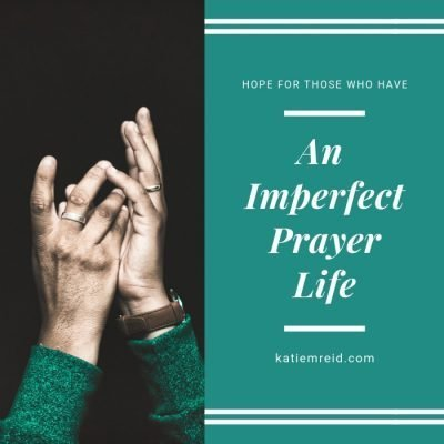 Raise Your Hand If You Have An Imperfect Prayer Life