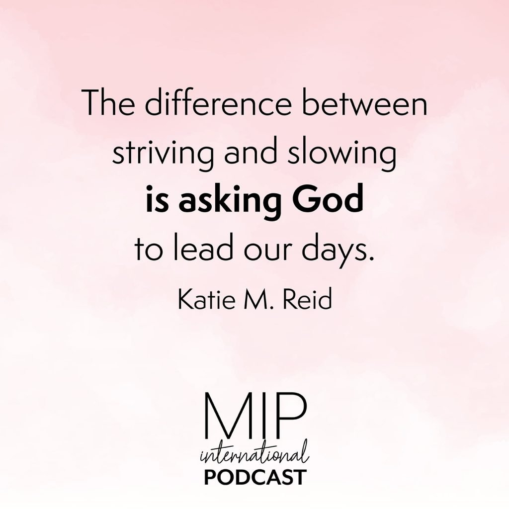 Ask God to lead your days quote by Katie M. Reid for the Moms in Prayer podcast, hosted by Lee Nienhuis