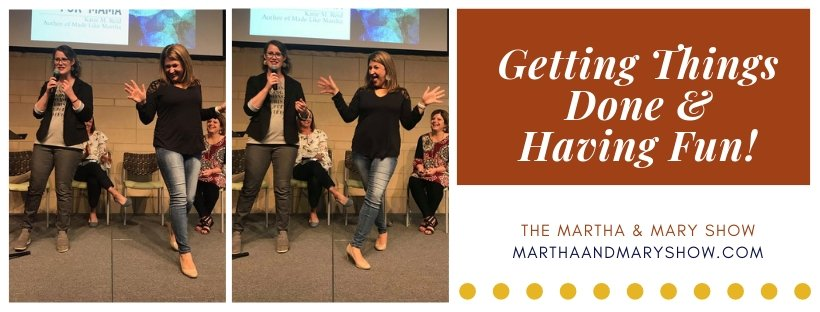Getting Things Done and Having Fun with Katie Reid and Lee Nienhuis of the Martha and Mary Show Podcast Hosts