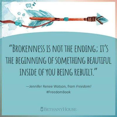 Brokenness is not the ending quote by Jennifer Renee Watson author of Freedom! book