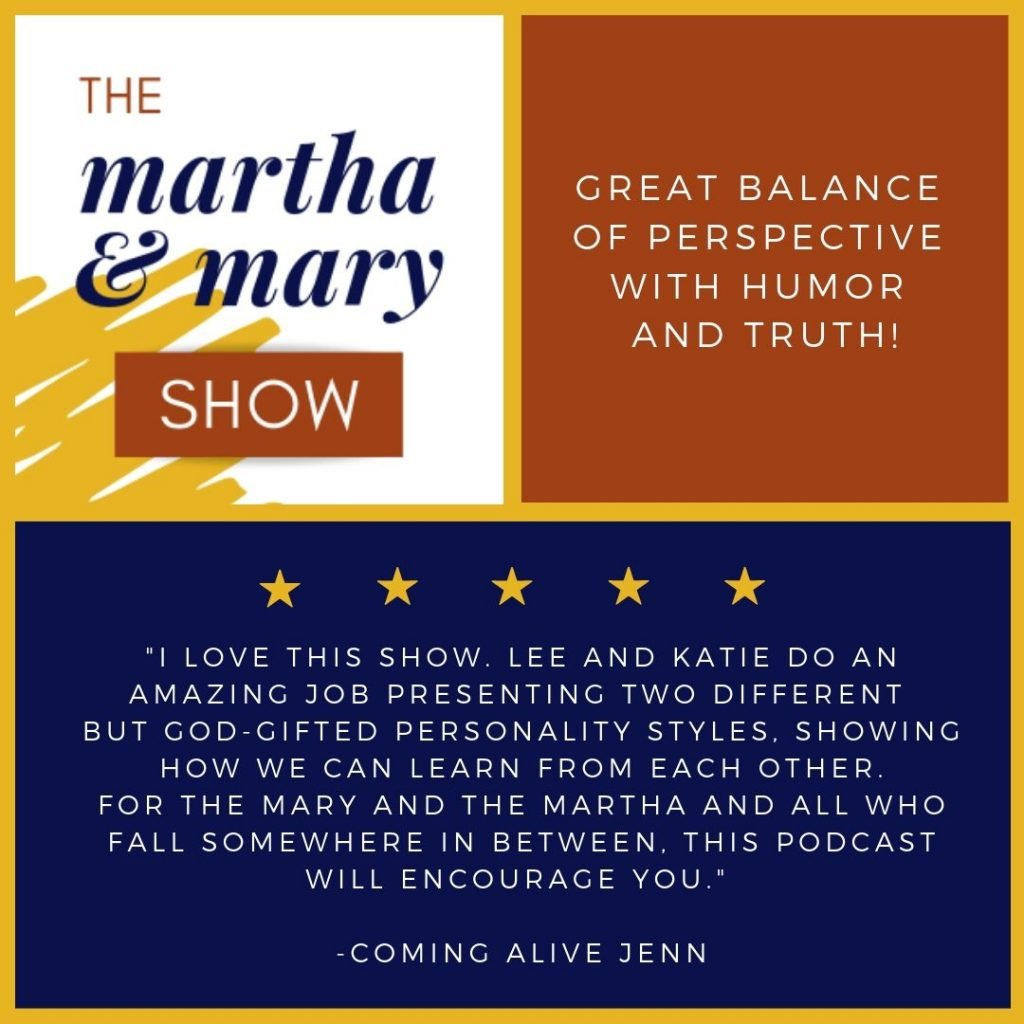 Martha + Mary Show podcast with Katie Reid and Lee Nienhuis 5 star rating review