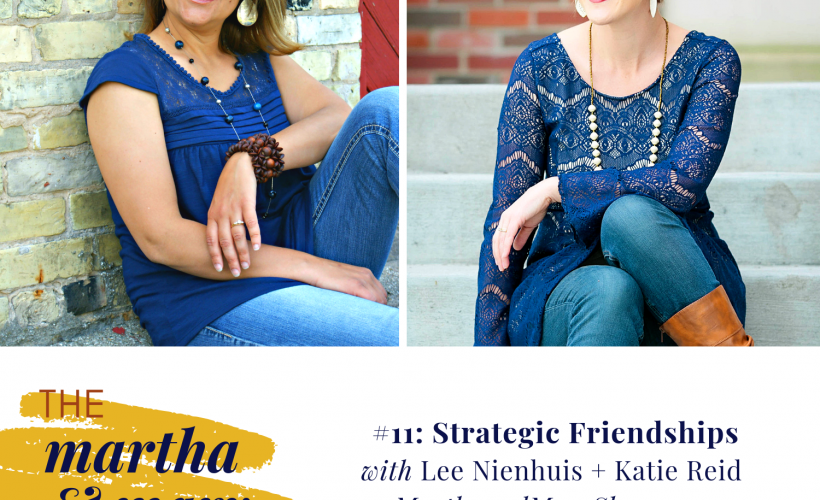 Strategic Friendships Episode 11 Martha Mary Show Lee Neinhuis Katie Reid Abby Banfield
