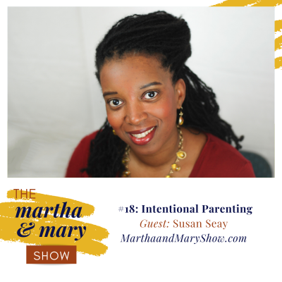 Susan Seay Intentional Parenting Martha Mary Show Interview with Katie Reid and Lee Nienhuis