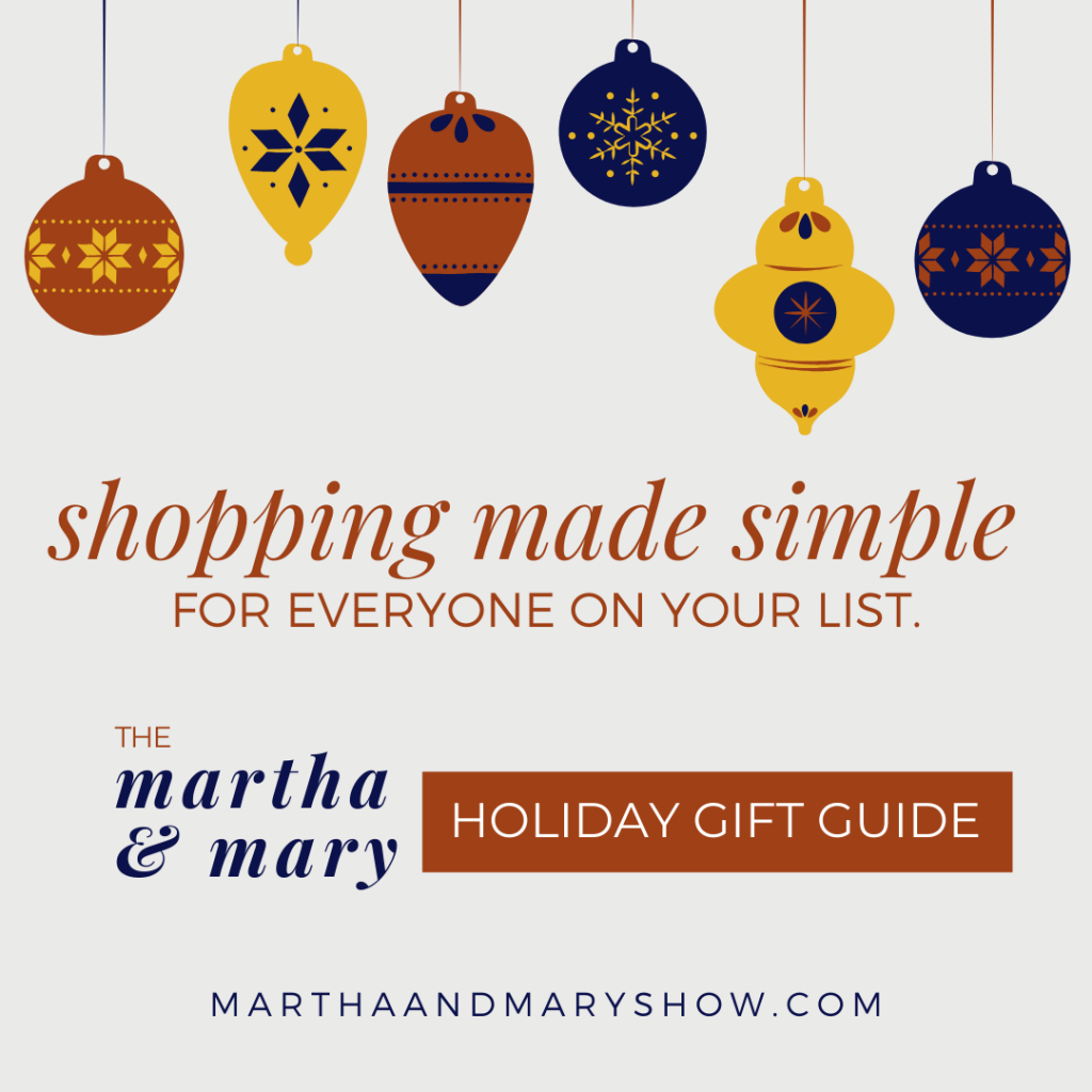 Martha Mary Show Holiday Gift Guide Shopping Podcast