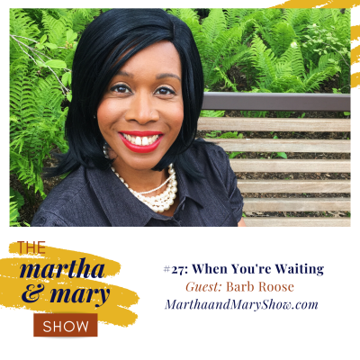 Barb Roose Speaker Bible Study Teacher interview Martha Mary Show podcast