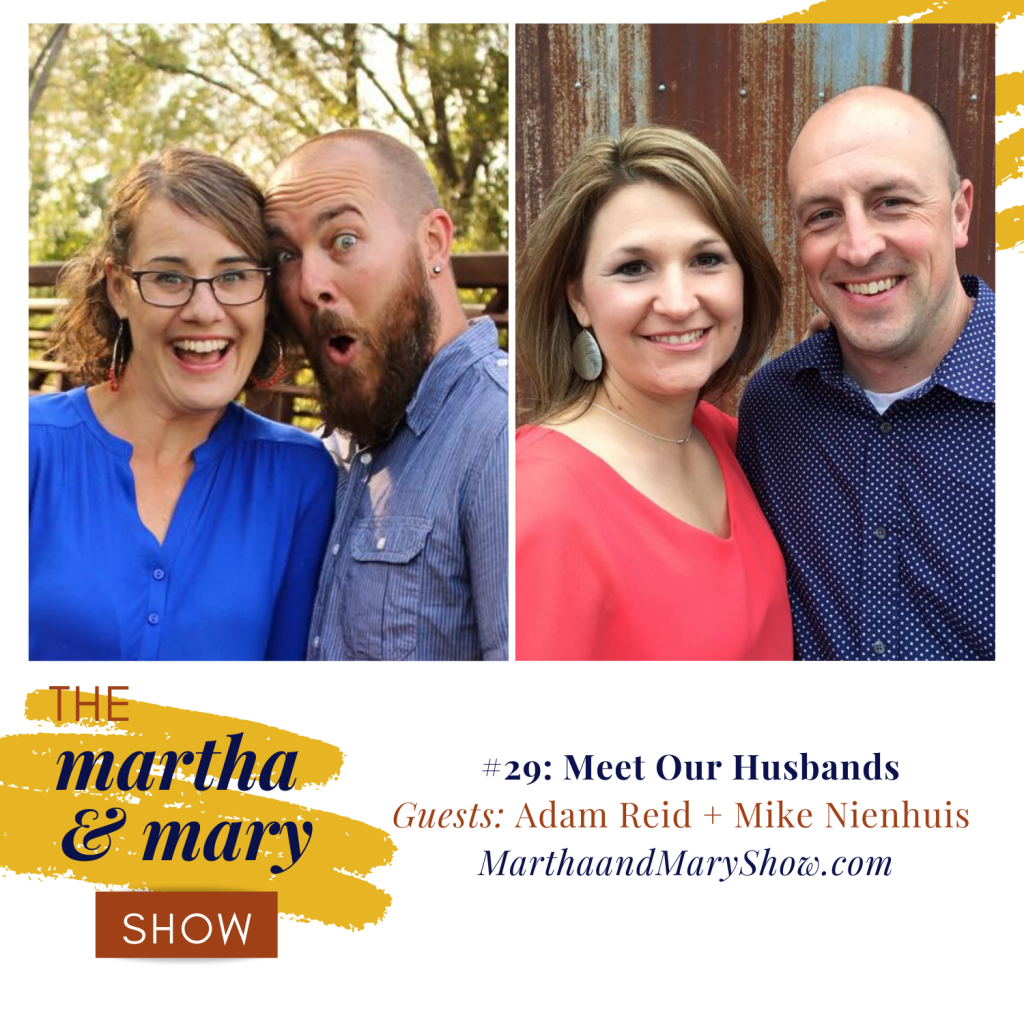 Adam Reid husband Katie Reid and Mike Nienhuis husband of Lee Nienhuis on Martha Mary Show podcast interview
