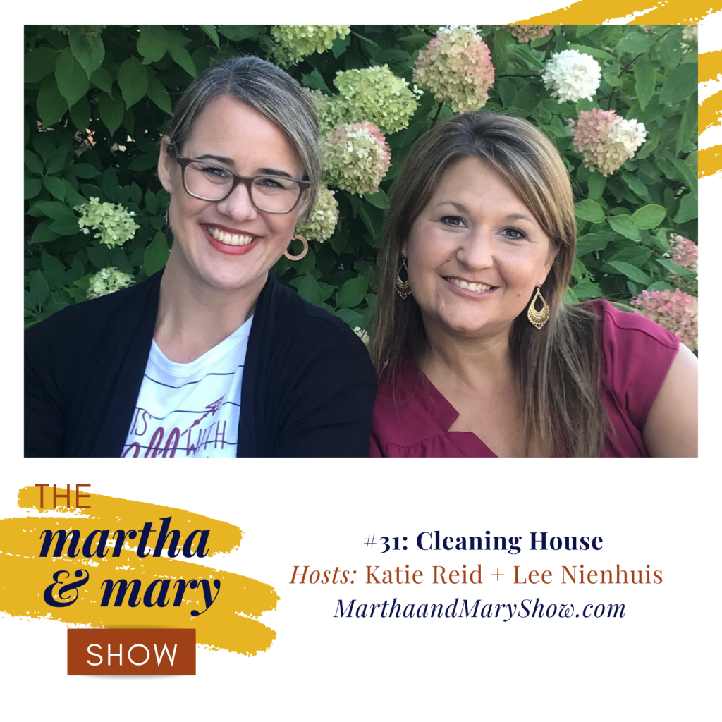Cleaning House Martha Mary Show Katie Reid Lee Nienhuis