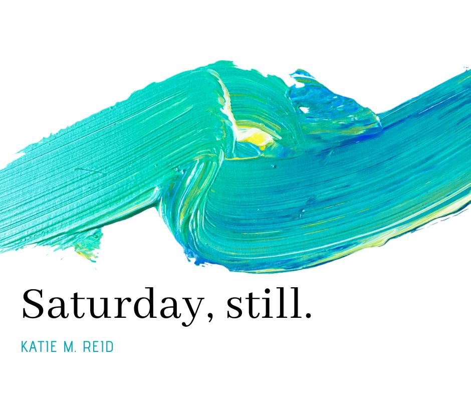 Saturday still song Katie Reid songwriter