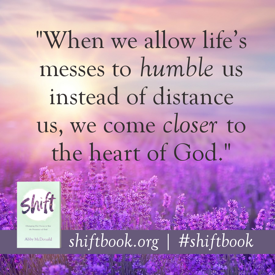 humble and come closer to God quote by Abby McDonald author of Shift