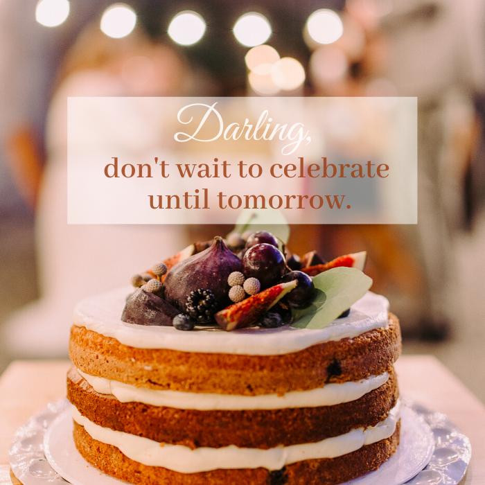 Darling don't wait to celebrate until tomorrow lyric by Katie Reid